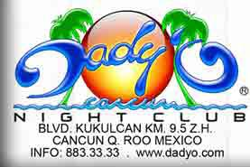 Dadyo's is yet another famous night club in the hotel zone of Cancun, where the strip transforms after dark