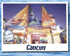 Jimmy Buffets Margaritville isjust one of the 40 plus Cancun restaurants within walking distance